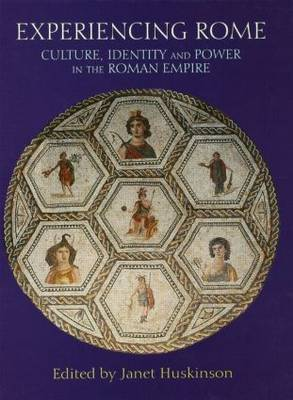 Experiencing Rome: Culture, Identity and Power in the Roman Empire (Paperback)