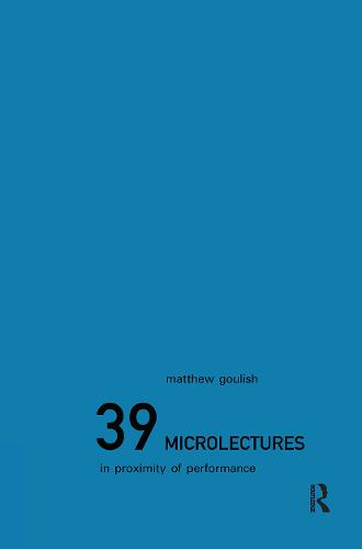 39 Microlectures: In Proximity of Performance (Hardback)
