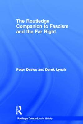 The Routledge Companion to Fascism and the Far Right - Routledge Companions to History (Hardback)