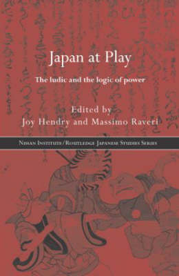 Japan at Play - Nissan Institute/Routledge Japanese Studies (Hardback)