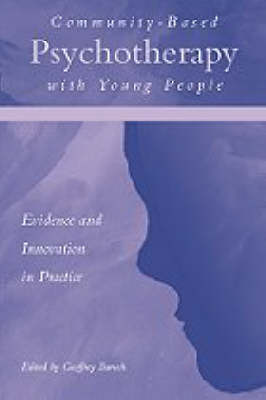 Community-Based Psychotherapy with Young People: Evidence and Innovation in Practice (Paperback)