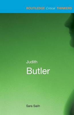 Judith Butler - Routledge Critical Thinkers (Paperback)