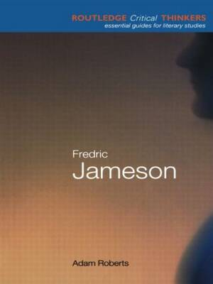 Fredric Jameson - Routledge Critical Thinkers (Paperback)