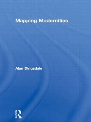 Mapping Modernities (Hardback)