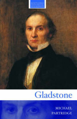 Gladstone - Routledge Historical Biographies (Paperback)