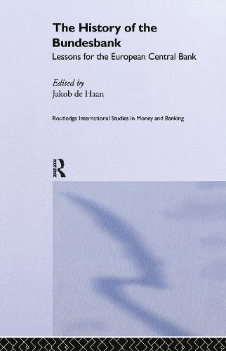The History of the Bundesbank - Routledge International Studies in Money and Banking v.9 (Hardback)