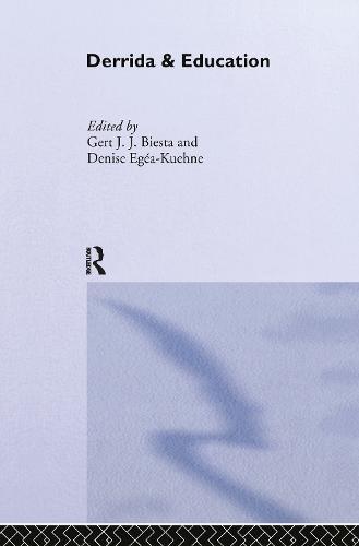 Derrida & Education - Routledge International Studies in the Philosophy of Education (Hardback)