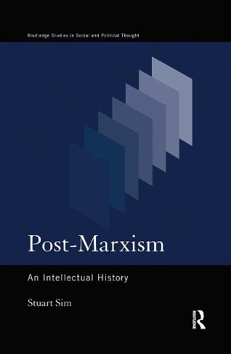 Post-Marxism: An Intellectual History - Routledge Studies in Social and Political Thought (Hardback)