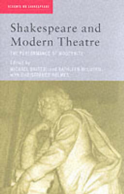 Shakespeare and Modern Theatre: The Performance of Modernity - Accents on Shakespeare (Paperback)