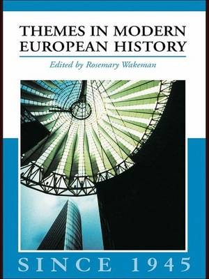 Themes in Modern European History since 1945 - Themes in Modern European History Series (Hardback)