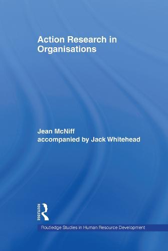Action Research in Organisations - Routledge Studies in Human Resource Development (Hardback)