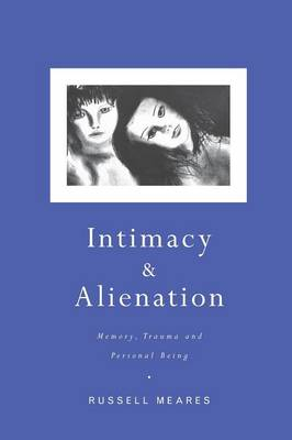 Intimacy and Alienation: Memory, Trauma and Personal Being (Paperback)