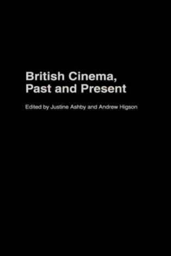 British Cinema, Past and Present (Hardback)