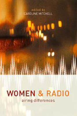 Women and Radio: Airing Differences (Paperback)