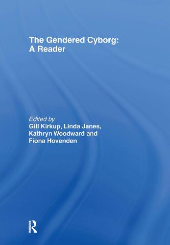 The Gendered Cyborg: A Reader (Hardback)