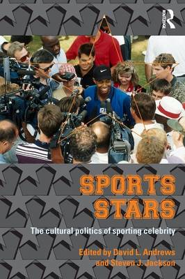 Sport Stars: The Cultural Politics of Sporting Celebrity (Paperback)