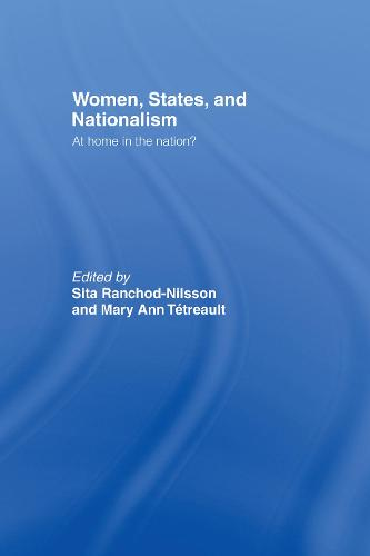 Women, States and Nationalism: At Home in the Nation? (Hardback)