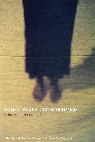 Women, States and Nationalism: At Home in the Nation? (Paperback)