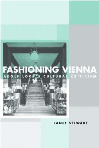 Fashioning Vienna: Adolf Loos's Cultural Criticism (Paperback)