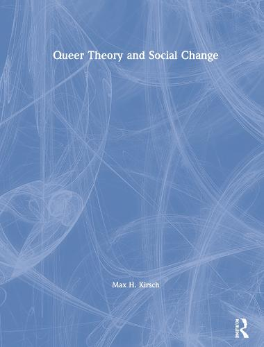 Queer Theory and Social Change (Hardback)
