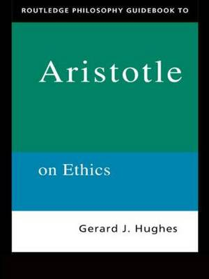 Routledge Philosophy Guidebook to Aristotle on Ethics - Routledge Philosophy Guidebooks (Paperback)