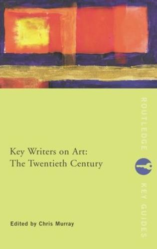 Key Writers on Art: The Twentieth Century - Routledge Key Guides (Paperback)