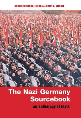 The Nazi Germany Sourcebook: An Anthology of Texts (Hardback)