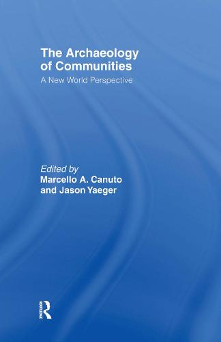 Archaeology of Communities: A New World Perspective (Hardback)