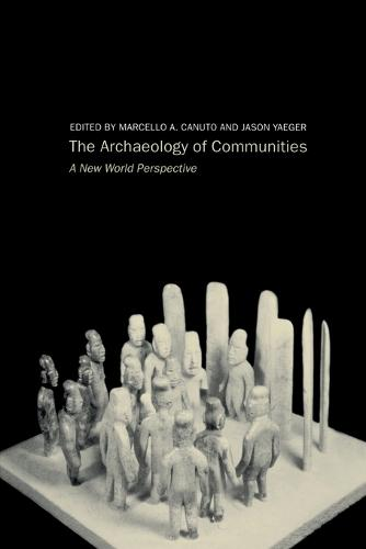 Archaeology of Communities: A New World Perspective (Paperback)