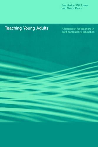 Teaching Young Adults: A Handbook for Teachers in Post-Compulsory Education (Paperback)