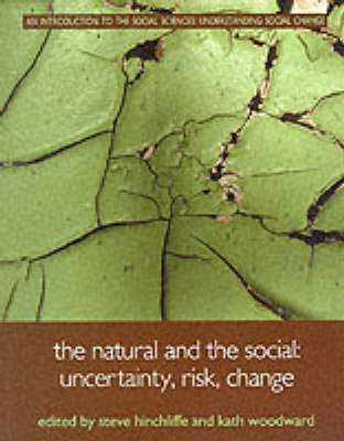 The Natural and the Social: Uncertainty, Risk, Change - Understanding Social Change (Paperback)