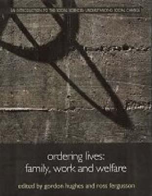 Ordering Lives: Family, Work and Welfare - Understanding Social Change (Hardback)