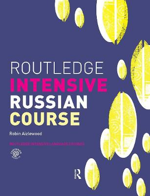 Routledge Intensive Russian Course - Routledge Intensive Language Courses (Paperback)