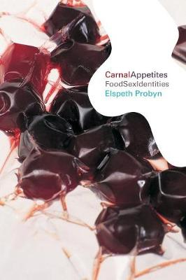 Carnal Appetites: FoodSexIdentities (Paperback)