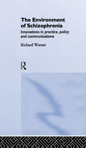 The Environment of Schizophrenia: Innovations in Practice, Policy and Communications (Hardback)