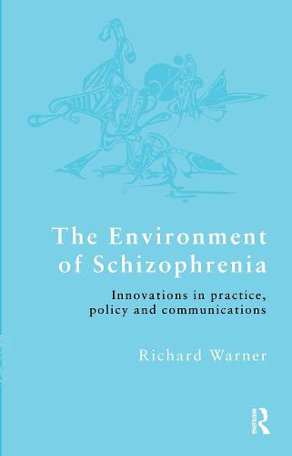 The Environment of Schizophrenia: Innovations in Practice, Policy and Communications (Paperback)