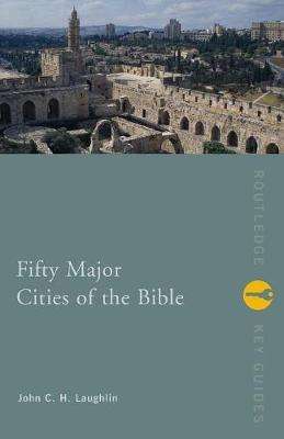 Fifty Major Cities of the Bible - Routledge Key Guides (Paperback)
