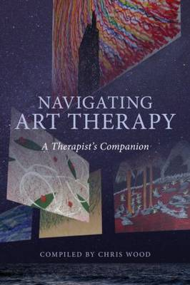 Navigating Art Therapy: A Therapist's Companion (Paperback)