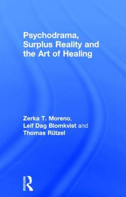 Psychodrama, Surplus Reality and the Art of Healing (Hardback)