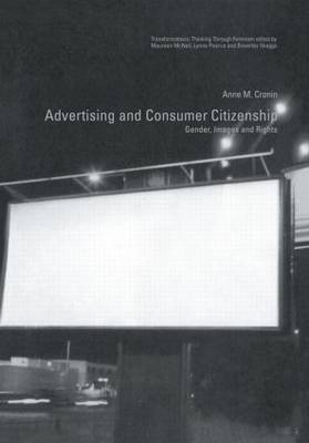 Advertising and Consumer Citizenship: Gender, Images and Rights - Transformations (Hardback)