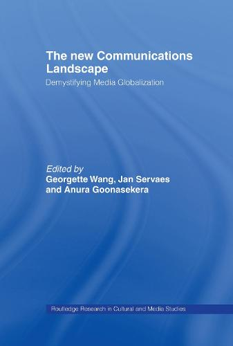 The New Communications Landscape: Demystifying Media Globalization - Routledge Research in Cultural and Media Studies (Hardback)