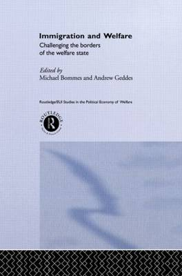 Immigration and Welfare: Challenging the Borders of the Welfare State - Routledge Studies in the Political Economy of the Welfare State (Hardback)