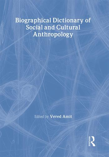 Biographical Dictionary of Social and Cultural Anthropology (Hardback)
