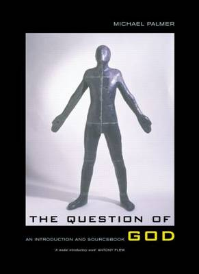 The Question of God: An Introduction and Sourcebook (Hardback)