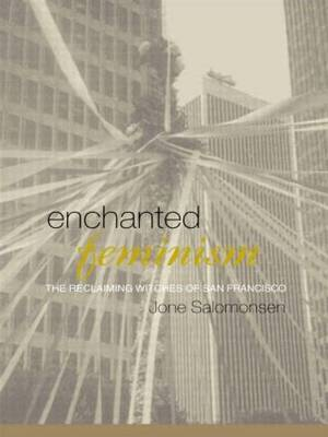 Enchanted Feminism: The Reclaiming Witches of San Francisco - Religion and Gender (Hardback)