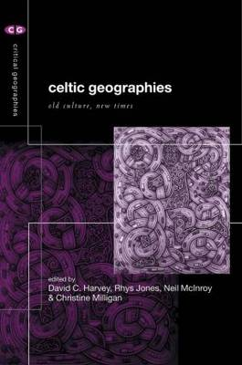 Celtic Geographies: Old Cultures, New Times (Paperback)