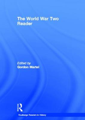 The World War Two Reader - Routledge Readers in History (Hardback)
