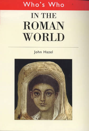 Who's Who in the Roman World (Hardback)
