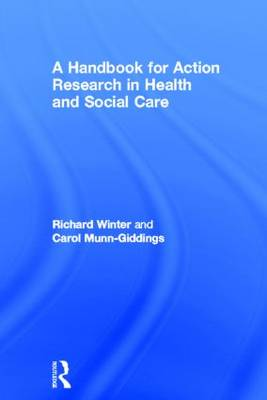 A Handbook for Action Research in Health and Social Care (Hardback)