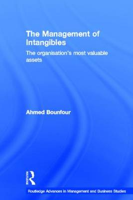 The Management of Intangibles: The Organisation's Most Valuable Assets - Routledge Advances in Management and Business Studies (Hardback)
